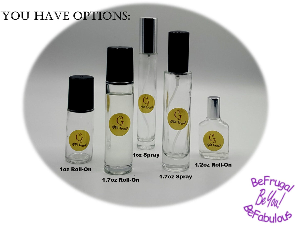 Gigi's Perfume Oils...You have options! Choose Spray sizes: 1.7oz & 1oz   Choose Roll-On sizes: 1.7oz, 1oz & 0.5oz