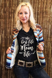 Best Life is the Mom Life Tee