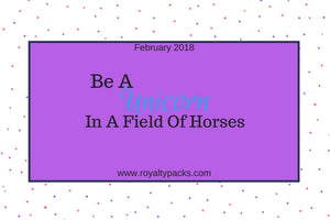 Be A Unicorn In A Field of Horses!
