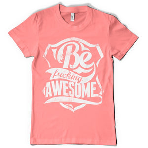 Be awesome life inspiration T shirt Print on American Apparel Men's Shirt
