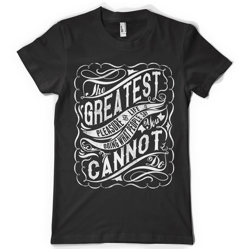 The greatest pleasure life inspiration T shirt Print on American Apparel Men's Shirt