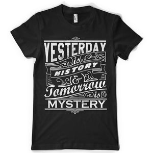 Yesterday is history life inspiration T shirt Print on American Apparel Men's Shirt
