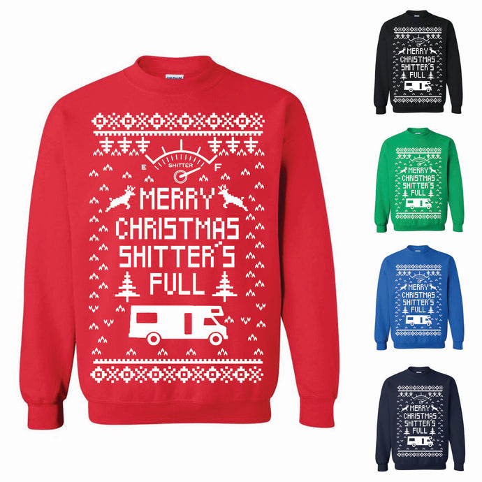 Merry Christmas Shitters Full Ugly Christmas Sweater Christmas Sweater Sweatshirt Funny Christmas Tee Ugly Xmas Sweatshirt
