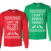 SET OF 2 Matching Shirts Why Is The Carpet All Wet Todd I Don't Know Margo Christmas Parties Holiday Shirt Unisex Long Sleeve Shirt
