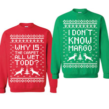 SET OF 2 Matching Sweatshirts Why Is The Carpet All Wet Todd I Don't Know Margo Christmas Parties Holiday Sweatshirt Unisex Sweatshirts