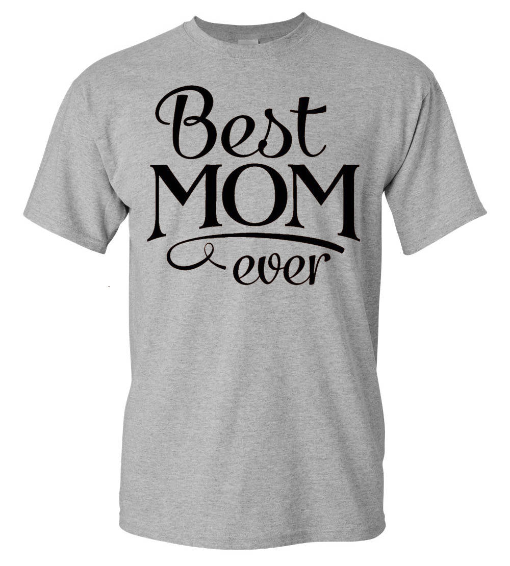Best Mom ever T shirt  Mother Day gift shirt Mom T shirt