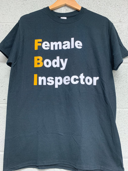 FBI Female Body Inspector Men Funny black t shirt