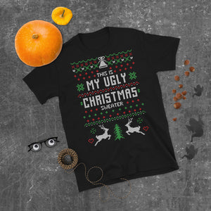 This Is My Ugly Transparent For Christmas Ugly Sweater Design Short-Sleeve Unisex T-Shirt