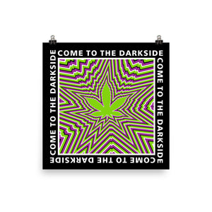 Welcome To The Dark Side Marijuana Leaf Poster