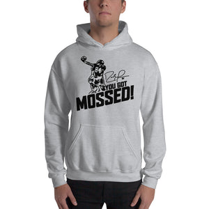 You got Mossed Hooded Sweatshirt