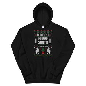 Be Nice To the Nurse Santa is Watching Chistmas Ugly Sweater Design Unisex Hoodie