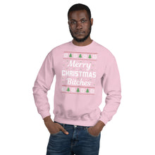 Merry Christmas Bitches Ugly Sweater Party Unisex Sweatshirt