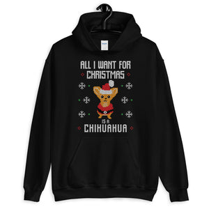 All I Want For Christmas Is A Cihuahua Christmas Ugly Sweater Design Unisex Hoodie