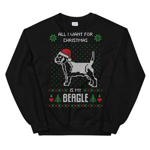 All I Want For Christmas Is My Beagle Unisex Sweatshirt