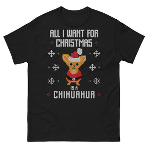 All I Want For Christmas Is A Cihuahua Christmas Ugly Sweater Design Short-Sleeve Unisex T-Shirt