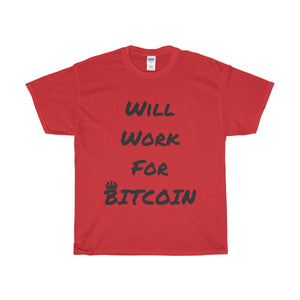 Will Work for Bitcoin Heavy Cotton T-Shirt