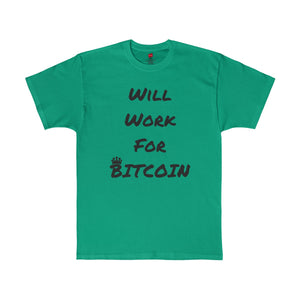 Will Work for Bitcoin t shirt Bitcoin Tweaker
