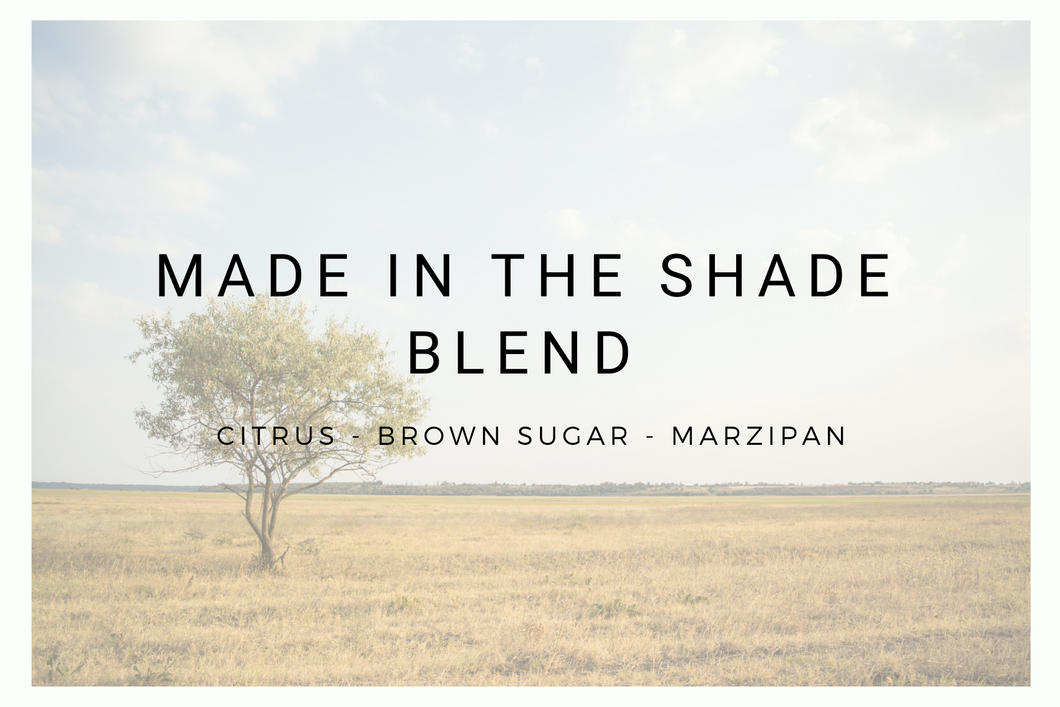 Made In The Shade Blend