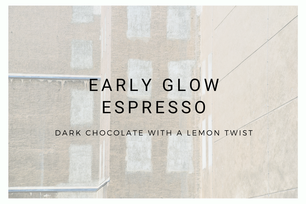 Early Glow Espresso