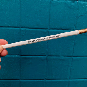 Pencil Three Pack - Go Get Your Almost Equal Pay