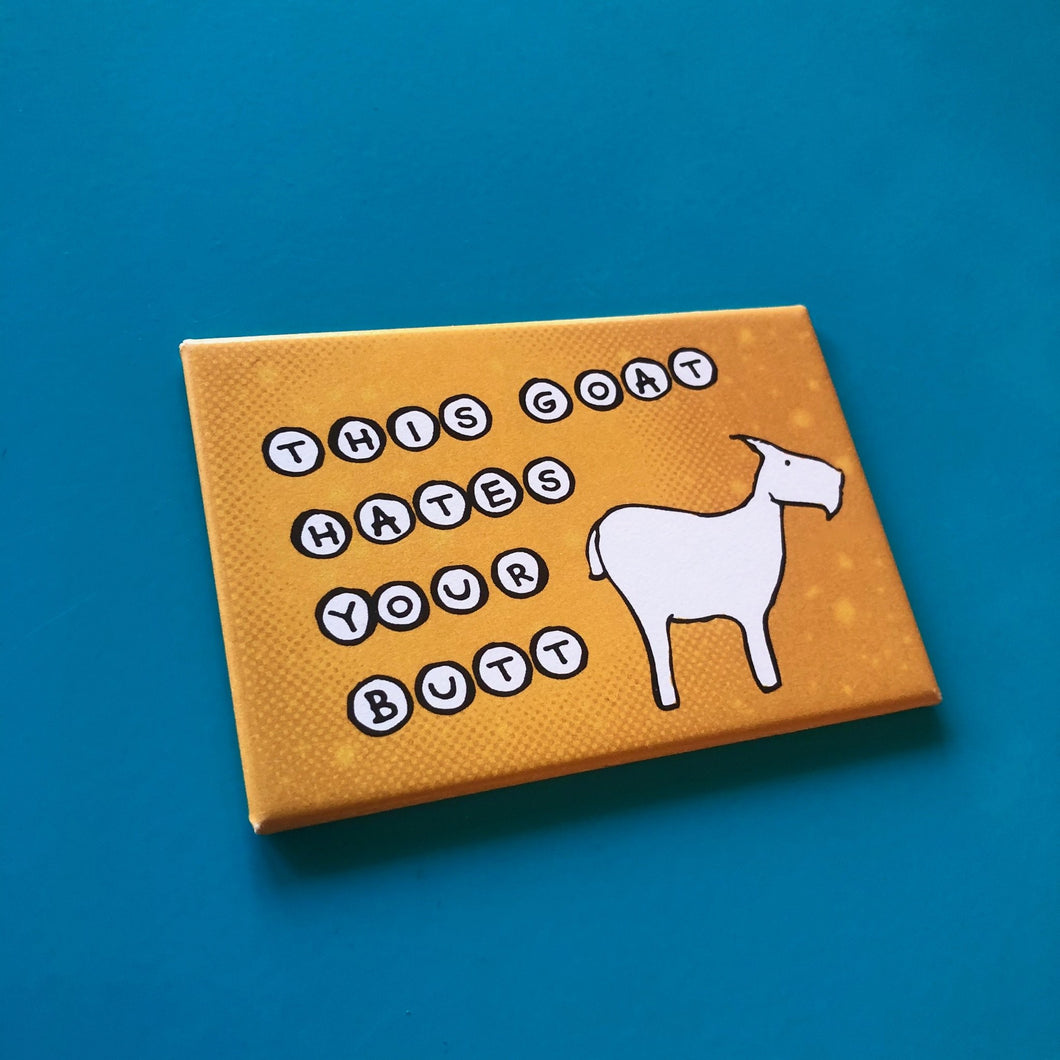 Magnet: 3x2 Inch - This Goat Hates Your Butt