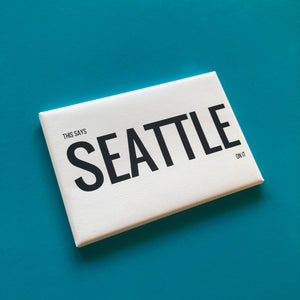Magnet: 3x2 Inch - This Says Seattle On It