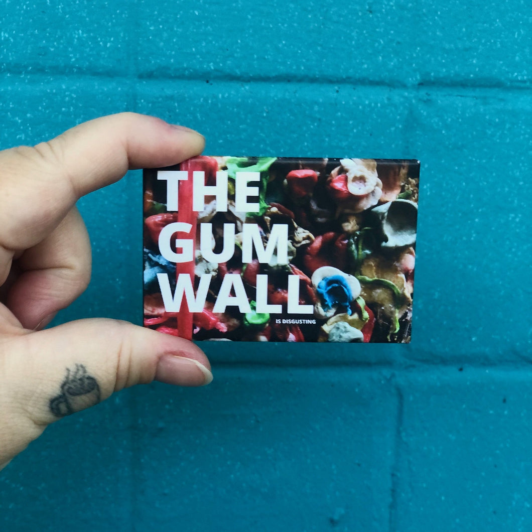 Magnet: 3x2 Inch - The Gum Wall is Disgusting