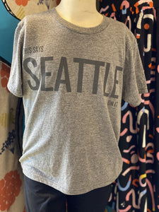 Youth Shirt: This Says Seattle On It