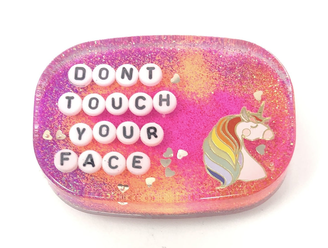 Don't Touch Your Face - Shower Art - READY TO SHIP