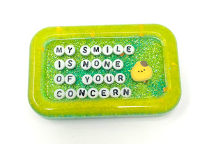 My Smile is None of Your Concern - Shower Art - READY TO SHIP
