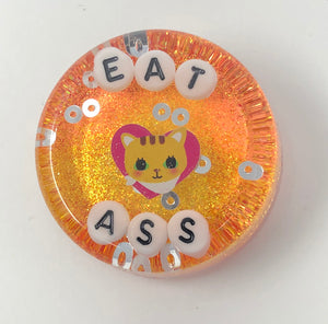 Eat Ass - Shower Art - READY TO SHIP