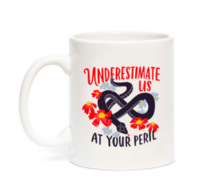 Mug - Underestimate Us At Your Peril