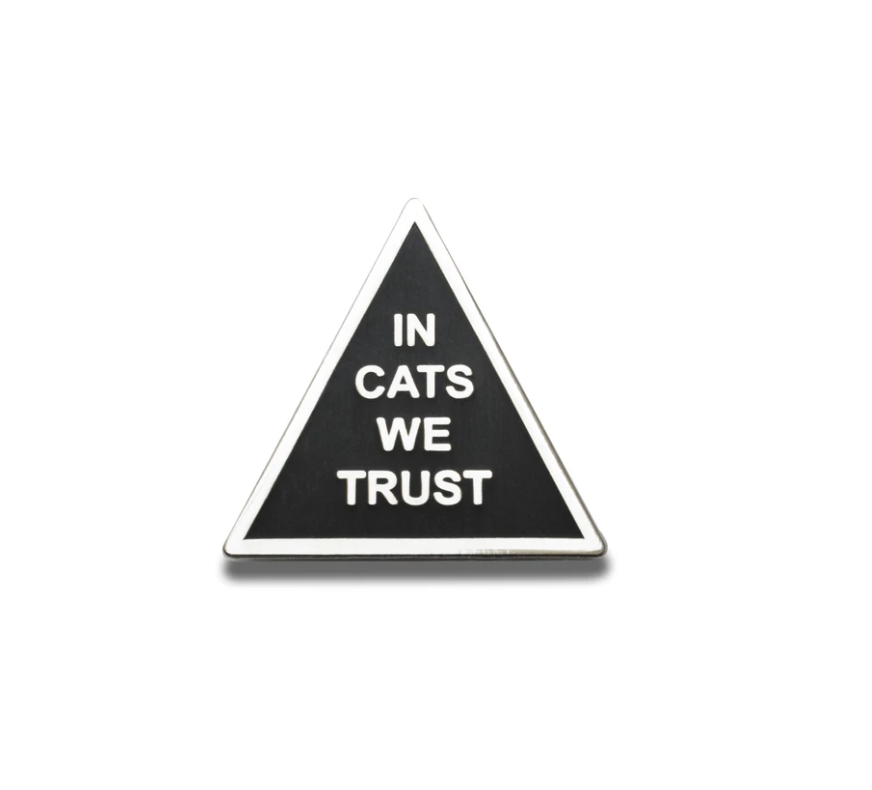 Enamel Pin: In Cats We Trust