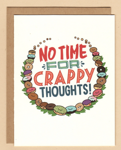 Card - No Time for Crappy Thoughts Card