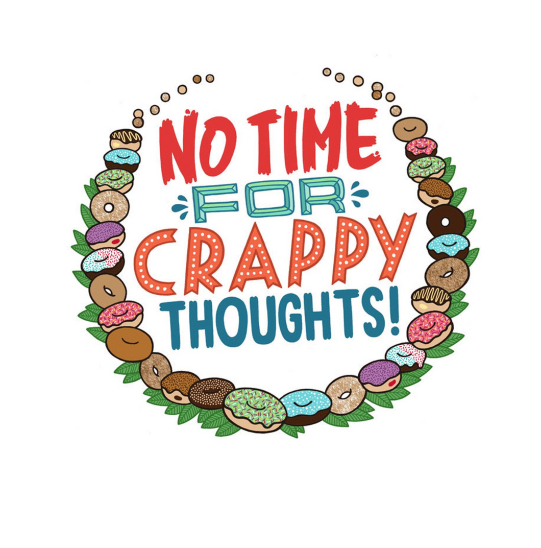Print - No Time For Crappy Thoughts