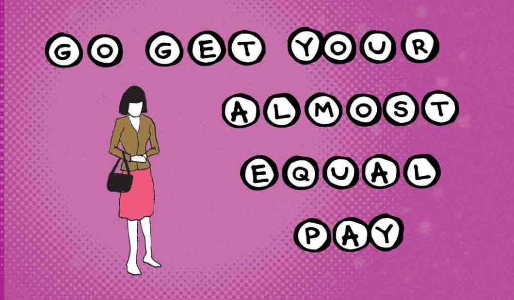 3x2 Sticker: Go Get Your Almost Equal Pay - Pack of 10