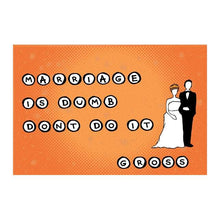 Load image into Gallery viewer, Postcard: Marriage is Dumb. Don't Do It. Gross - Ten Pack