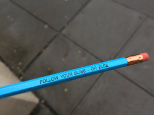 Pencil Three Pack - Follow Your Bliss or Else