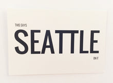 Load image into Gallery viewer, Postcard: The Says SEATTLE On It - Ten Pack