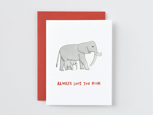 Elephant Mom and Baby Always Love You Mom Card