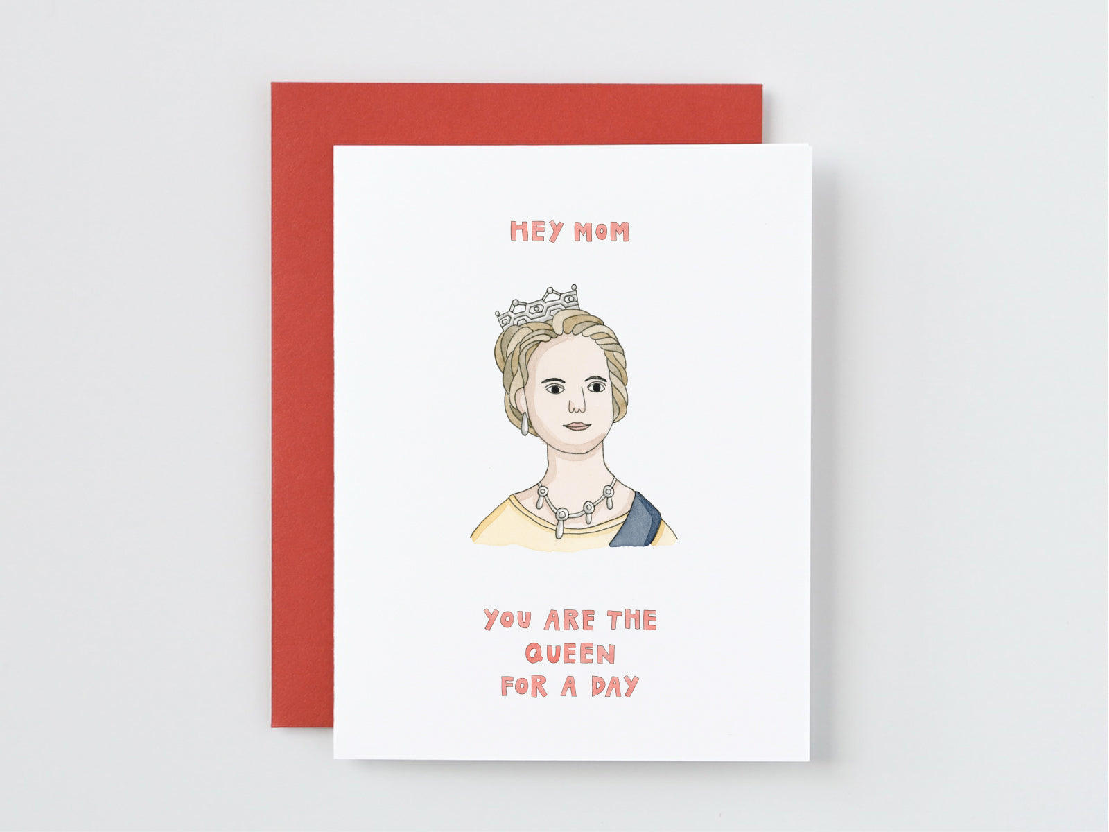 Hey Mom You Are The Queen For A Day Card Say Something Cards