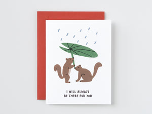 I Will Always Be There For You Squirrel Card