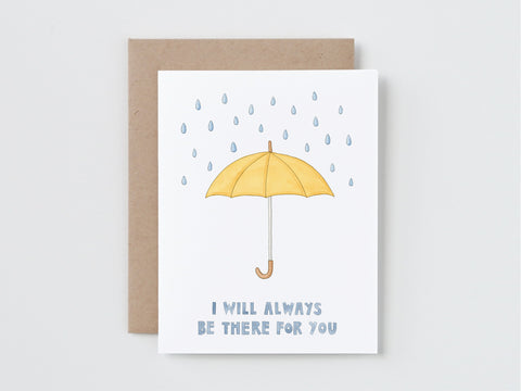 I Will Always Be There For You Card