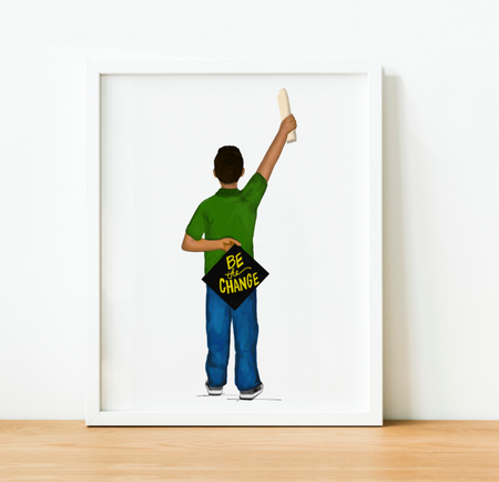 """Be the Change, Mijo"" Art Print PRESALE"
