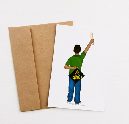 """Be the Change, Mijo"" Greeting Card PRESALE"