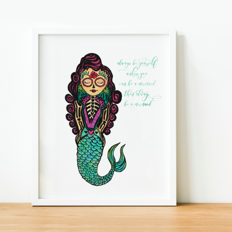 """Always Be A Mermaid"" Art Print 