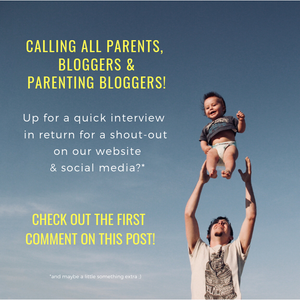 Calling all parents, bloggers & parenting bloggers!