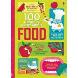 100 Things to Know About Food - Usborne Books 9781409598619