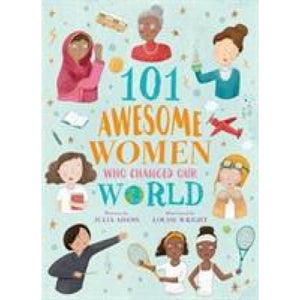 101 Awesome Women Who Changed Our World - Arcturus Publishing 9781788287111