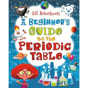 A Beginner's Guide to the Periodic Table - Bloomsbury Publishing 9781472908858